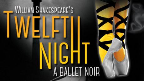Twelfth Night Ballet Noir Pioneer Center for Performing Arts